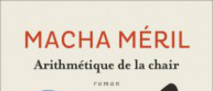 Macha Méril « Arithmétique de la chair » éditions Flammarion.